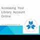 Screencast: Accessing your Library Account Online