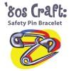 '80s Craft – Safety Pin Bracelet