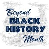 Beyond Black History Month Lecture Series