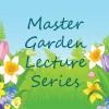 Master Garden Lecture Series