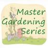 Master Gardening Series