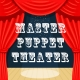*Virtual* Master Puppet Theater