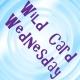 Wild Card Wednesday