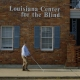 Learn About the Louisiana Center for the Blind