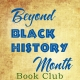 Beyond Black History Month Book Club
